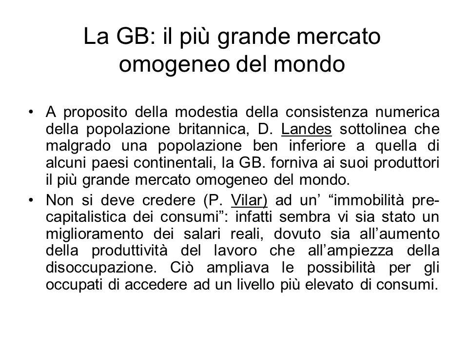 La GB: il più grande mercato omogeneo del mondo A proposito della modestia della consistenza numerica della popolazione britannica, D. Landes sottolin