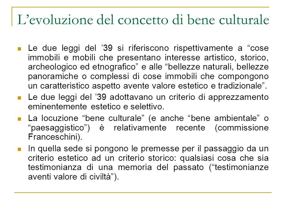 I beni culturali nel Codice La definizione di bene culturale nel codice si colloca in linea di continuità con questa evoluzione.