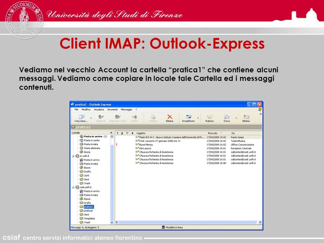 Client IMAP: Outlook-Express Vediamo nel vecchio Account la cartella pratica1 che contiene alcuni messaggi.