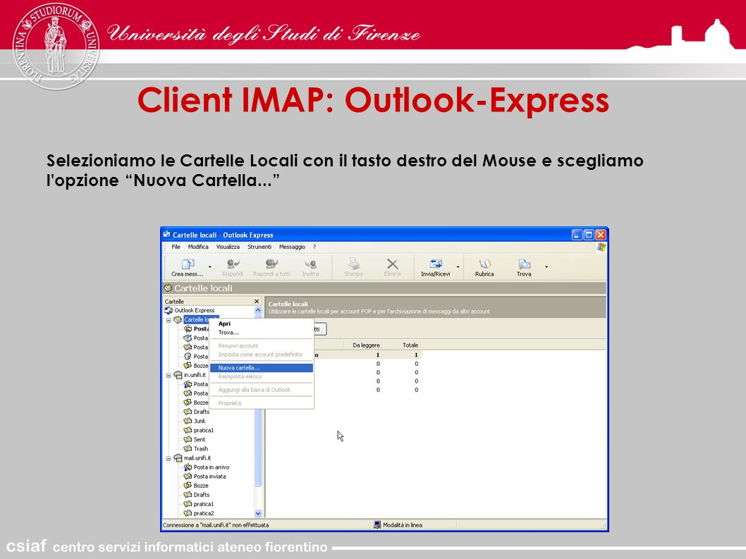 Client IMAP: Outlook-Express Selezioniamo le Cartelle Locali con il tasto destro del Mouse e scegliamo l opzione Nuova Cartella...