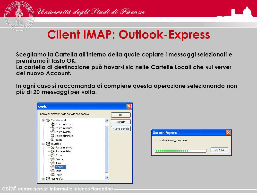 Client IMAP: Outlook-Express Scegliamo la Cartella all interno della quale copiare i messaggi selezionati e premiamo il tasto OK.