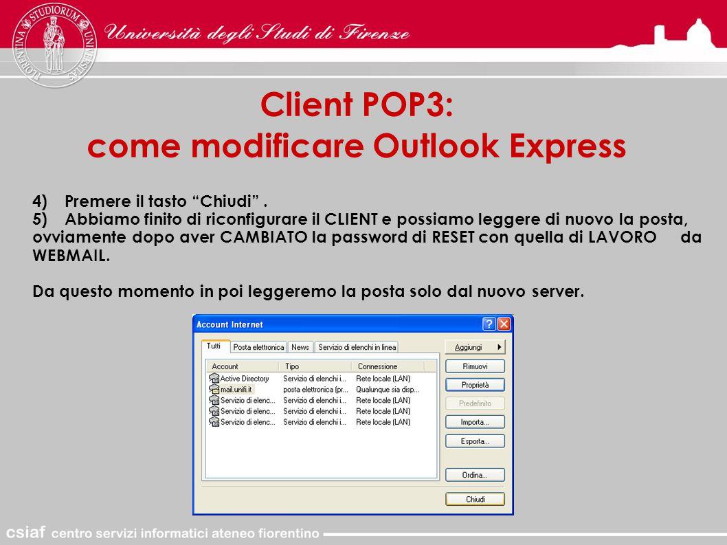 Client POP3: come modificare Outlook Express 4)Premere il tasto Chiudi .