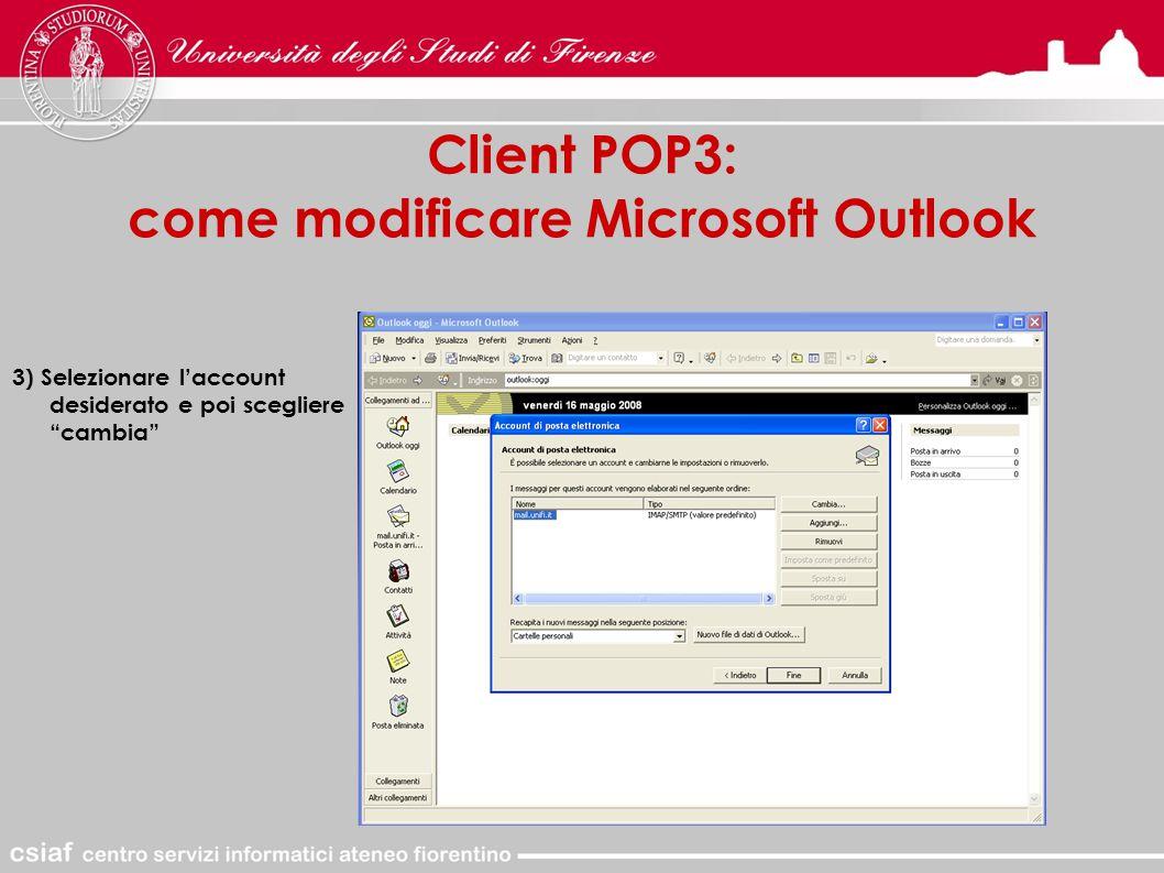 Client POP3: come modificare Microsoft Outlook 3) Selezionare l'account desiderato e poi scegliere cambia