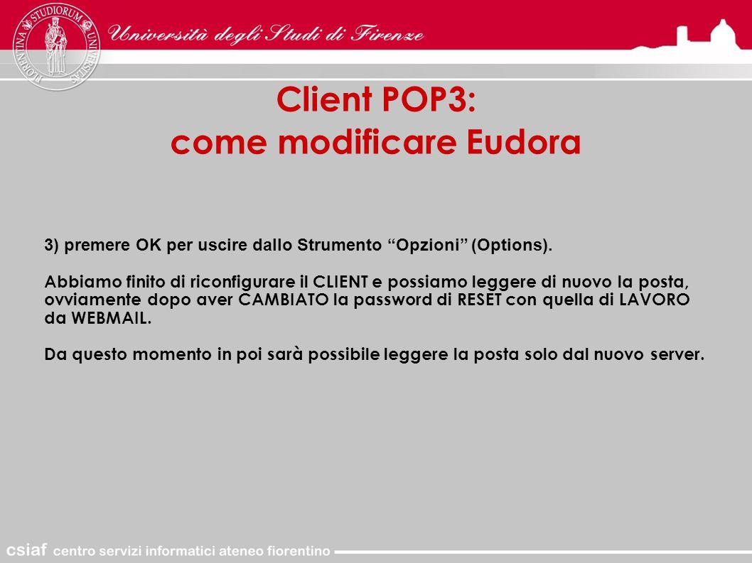 Client POP3: come modificare Eudora 3) premere OK per uscire dallo Strumento Opzioni (Options).