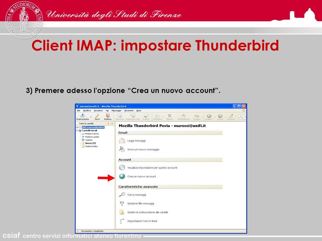 Client IMAP: impostare Thunderbird 3) Premere adesso l opzione Crea un nuovo account .