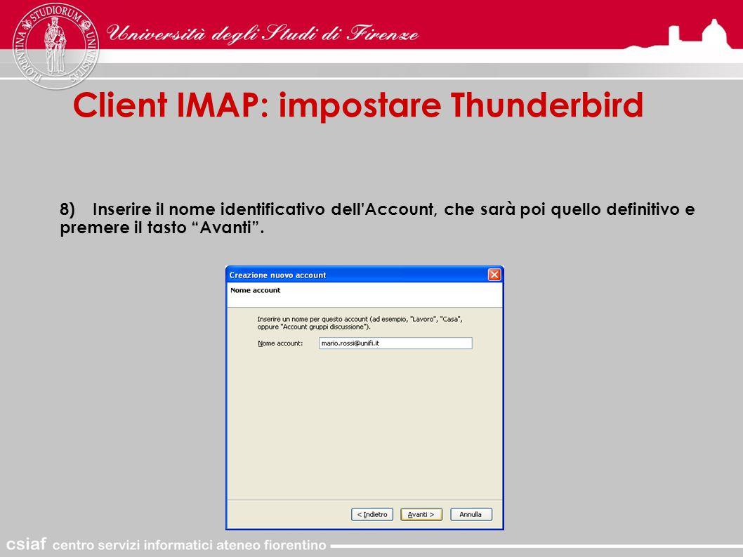 Client IMAP: impostare Thunderbird 8)Inserire il nome identificativo dell Account, che sarà poi quello definitivo e premere il tasto Avanti .