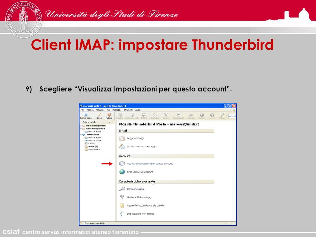 Client IMAP: impostare Thunderbird 9)Scegliere Visualizza Impostazioni per questo account .