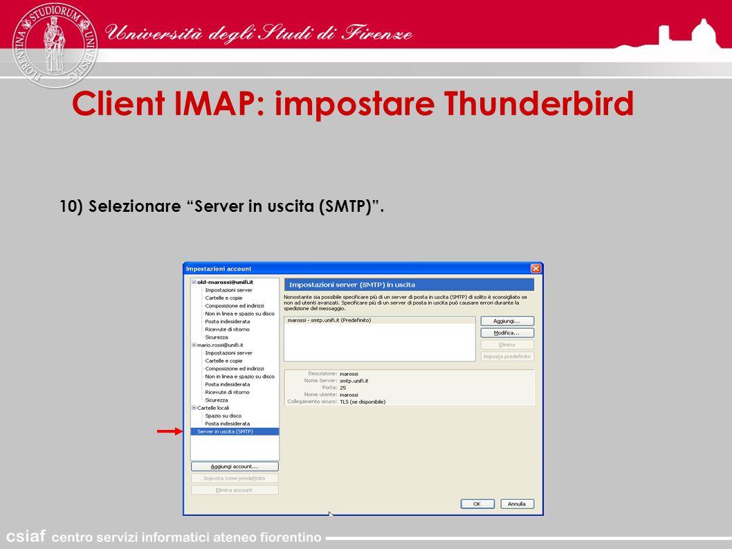 Client IMAP: impostare Thunderbird 10) Selezionare Server in uscita (SMTP) .