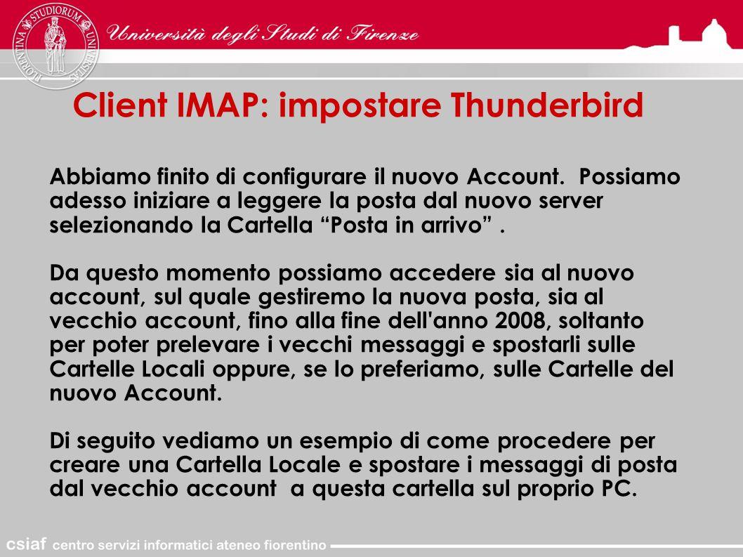 Client IMAP: impostare Thunderbird Abbiamo finito di configurare il nuovo Account.