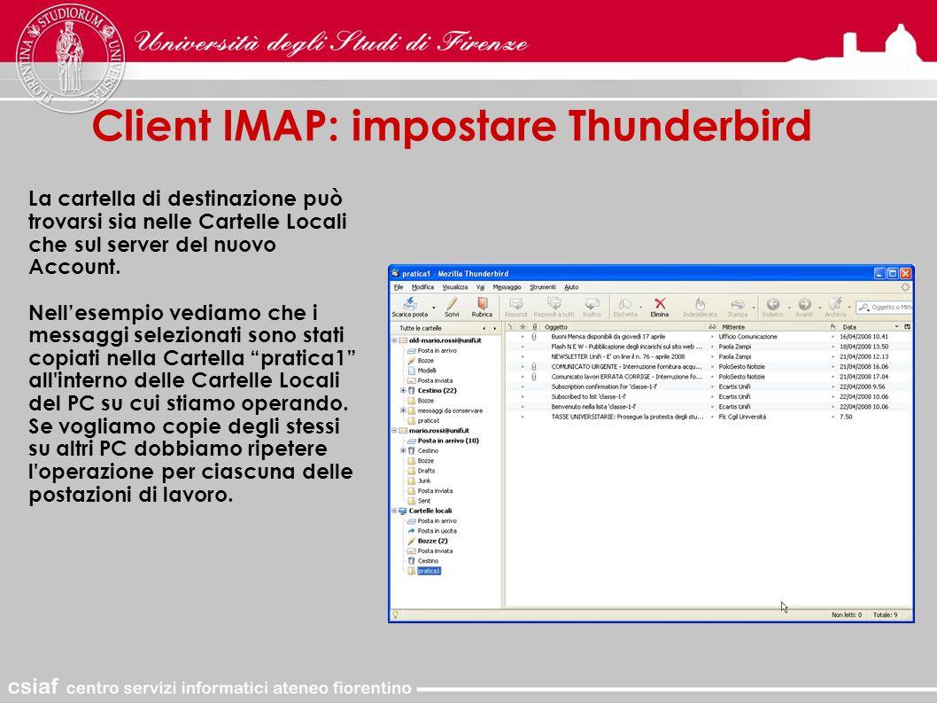 Client IMAP: impostare Thunderbird La cartella di destinazione può trovarsi sia nelle Cartelle Locali che sul server del nuovo Account.
