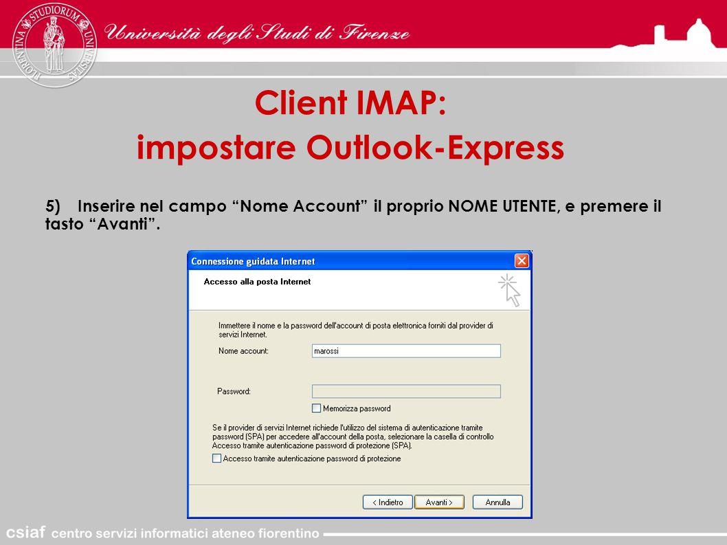 Client IMAP: impostare Outlook-Express 5)Inserire nel campo Nome Account il proprio NOME UTENTE, e premere il tasto Avanti .