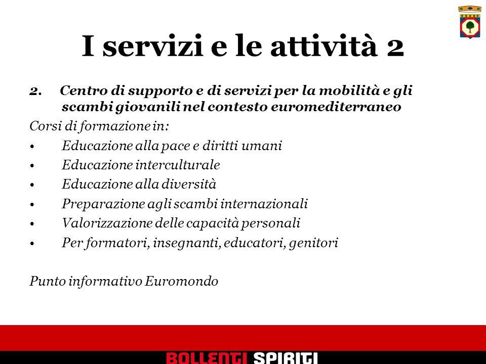 I servizi e le attività 2 2.