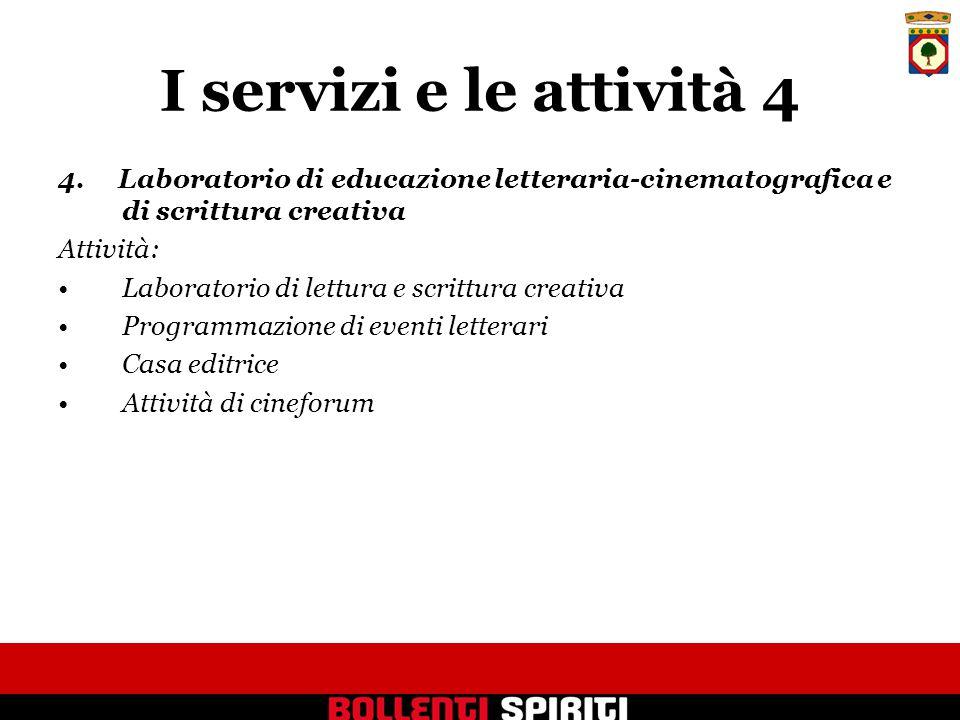 I servizi e le attività 4 4.