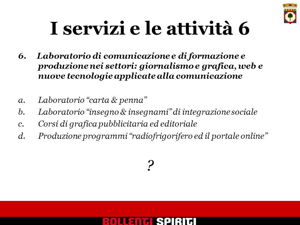 I servizi e le attività 6 6.