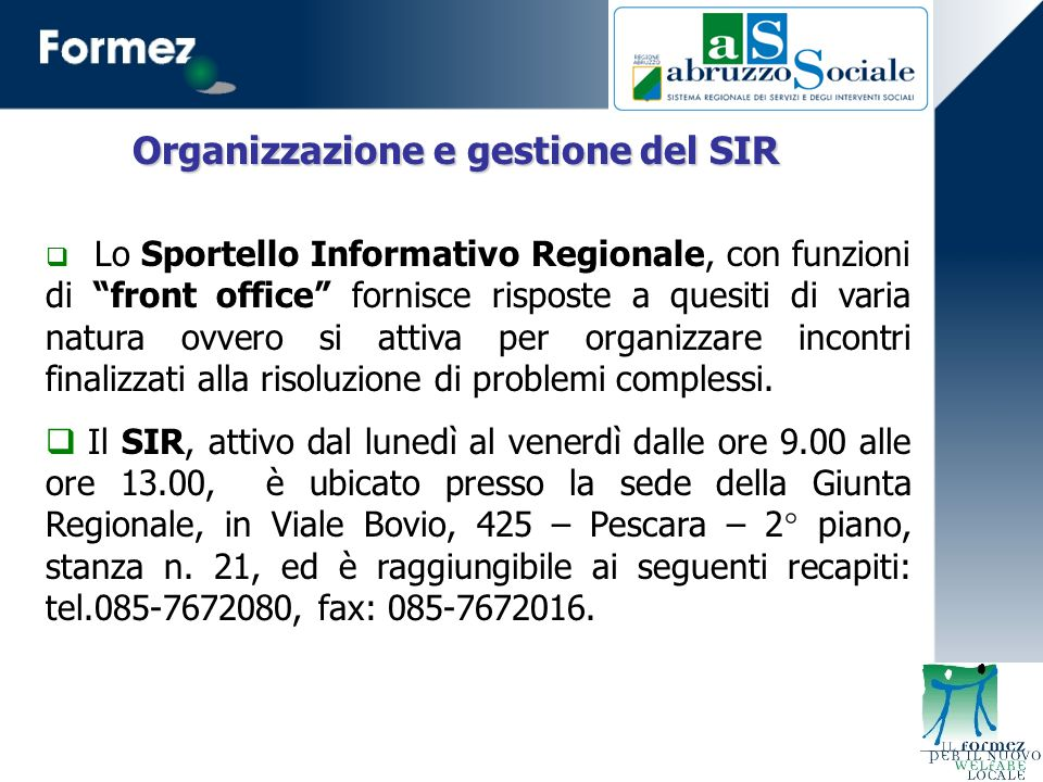  Lo Sportello Informativo Regionale, con funzioni di front office fornisce risposte a quesiti di varia natura ovvero si attiva per organizzare incontri finalizzati alla risoluzione di problemi complessi.