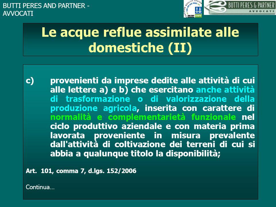 BUTTI PERES AND PARTNER - AVVOCATI Le acque reflue assimilate alle domestiche (II) c) provenienti da imprese dedite alle attività di cui alle lettere