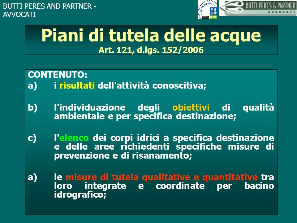BUTTI PERES AND PARTNER - AVVOCATI Piani di tutela delle acque Art. 121, d.lgs. 152/2006 CONTENUTO: a)i risultati dell'attività conoscitiva; b)l'indiv