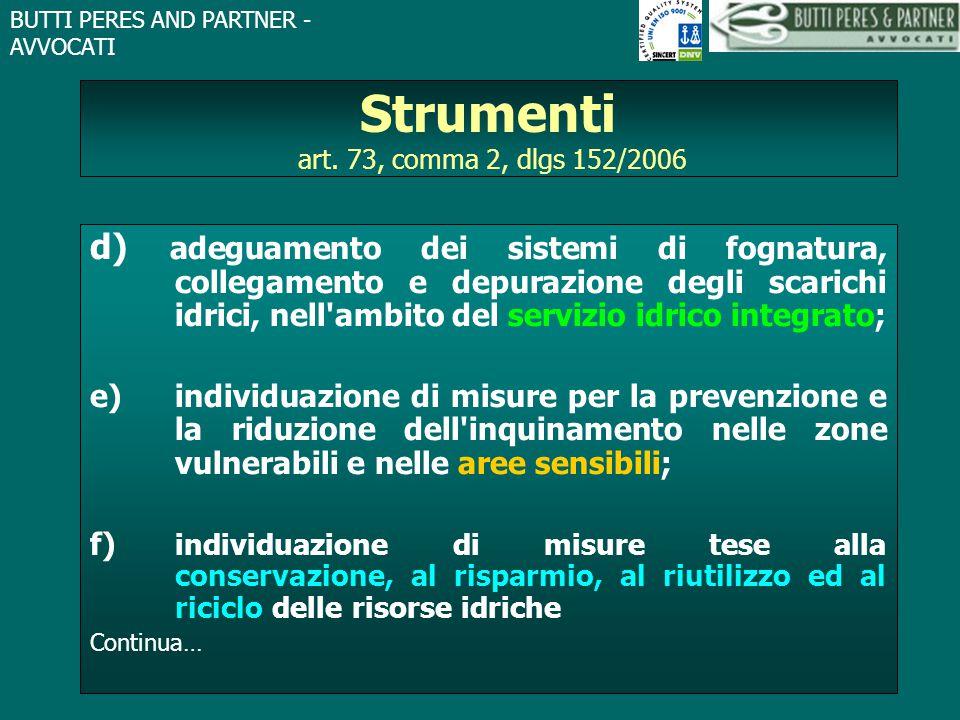 BUTTI PERES AND PARTNER - AVVOCATI Strumenti art. 73, comma 2, dlgs 152/2006 d) adeguamento dei sistemi di fognatura, collegamento e depurazione degli