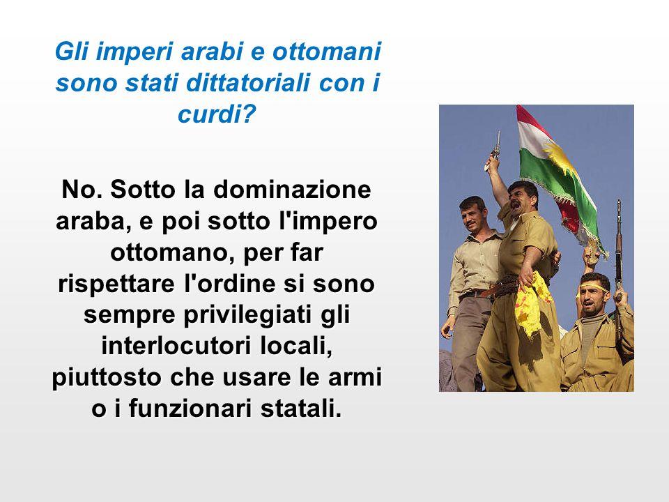 Gli imperi arabi e ottomani sono stati dittatoriali con i curdi.