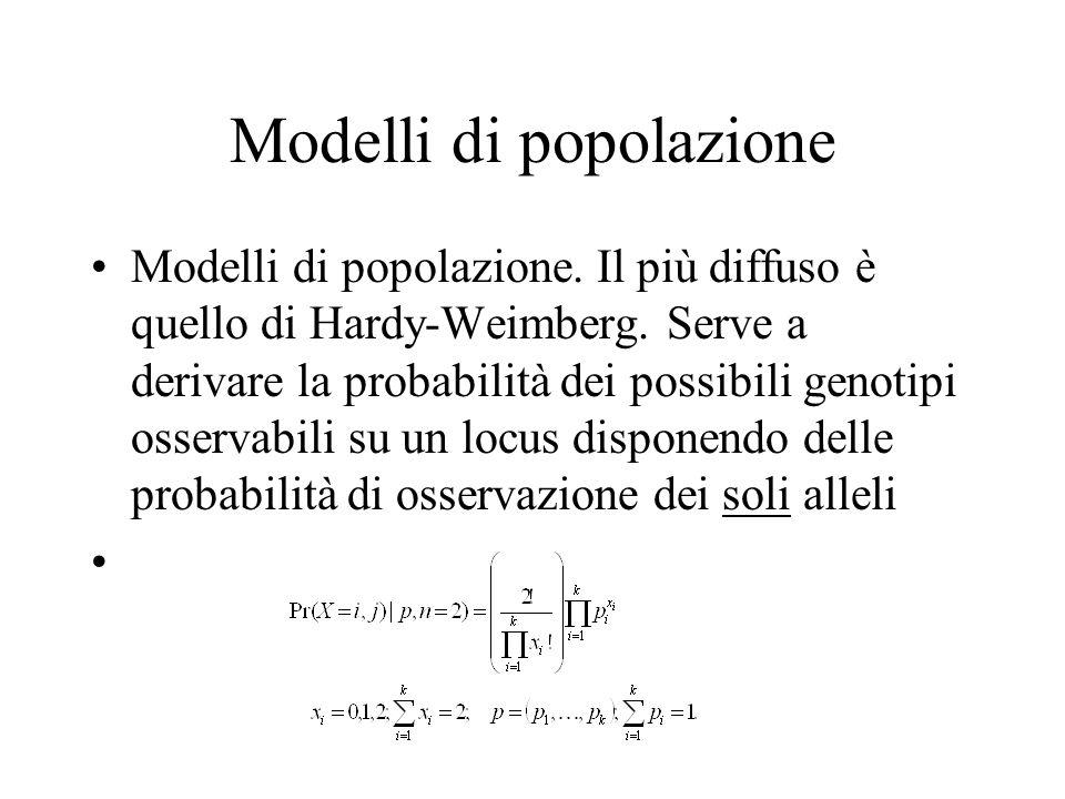 Modelli di popolazione Modelli di popolazione. Il più diffuso è quello di Hardy-Weimberg. Serve a derivare la probabilità dei possibili genotipi osser