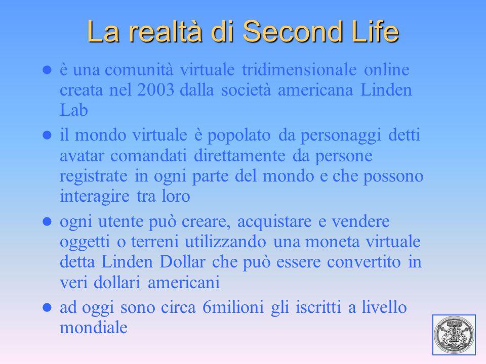La realtà di Second Life è una comunità virtuale tridimensionale online creata nel 2003 dalla società americana Linden Lab il mondo virtuale è popolat