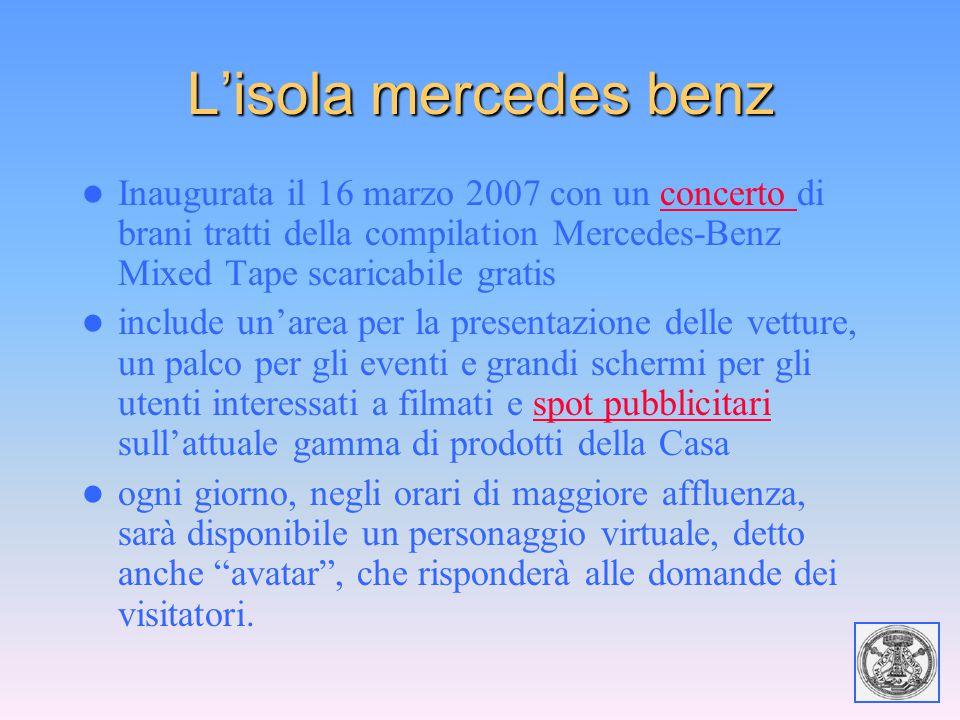 L'isola mercedes benz Inaugurata il 16 marzo 2007 con un concerto di brani tratti della compilation Mercedes-Benz Mixed Tape scaricabile gratisconcert