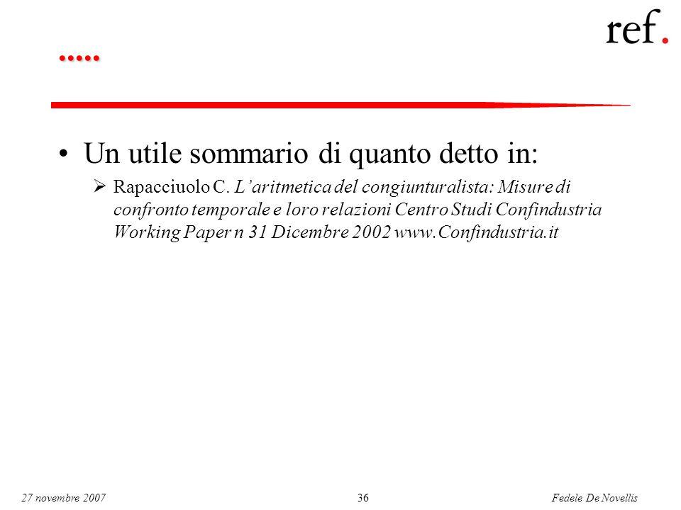 Fedele De Novellis 27 novembre 200736..... Un utile sommario di quanto detto in:  Rapacciuolo C. L'aritmetica del congiunturalista: Misure di confron