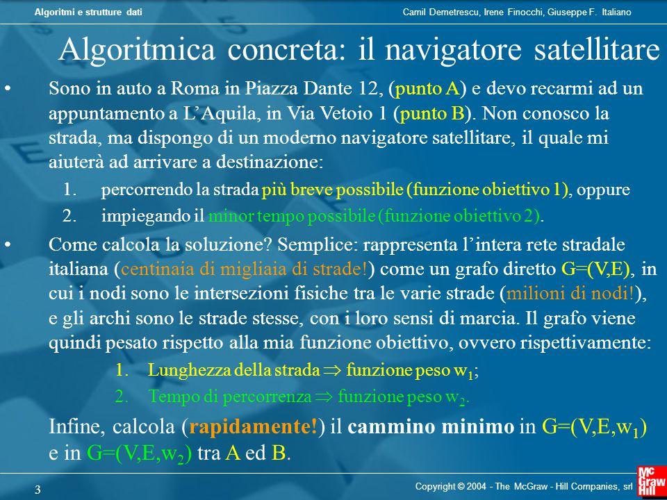 Camil Demetrescu, Irene Finocchi, Giuseppe F. ItalianoAlgoritmi e strutture dati Copyright © 2004 - The McGraw - Hill Companies, srl 3 Algoritmica con