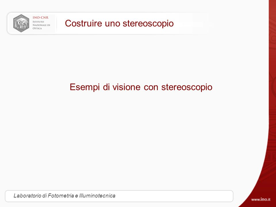 http://www.archiviostereoscopicoitaliano.it Stereoscopia nel '900 Laboratorio di Fotometria e Illuminotecnica
