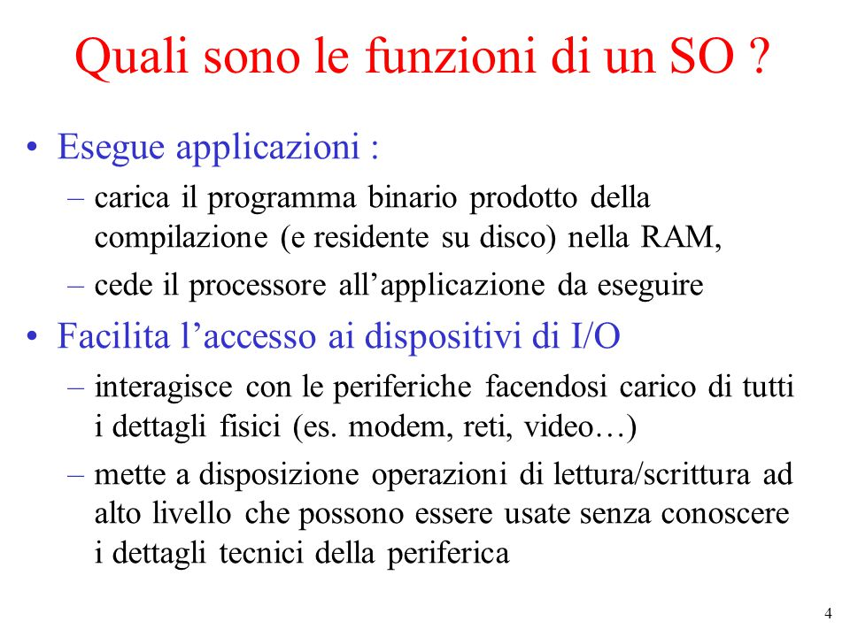 5 Quali sono le funzioni di un SO .