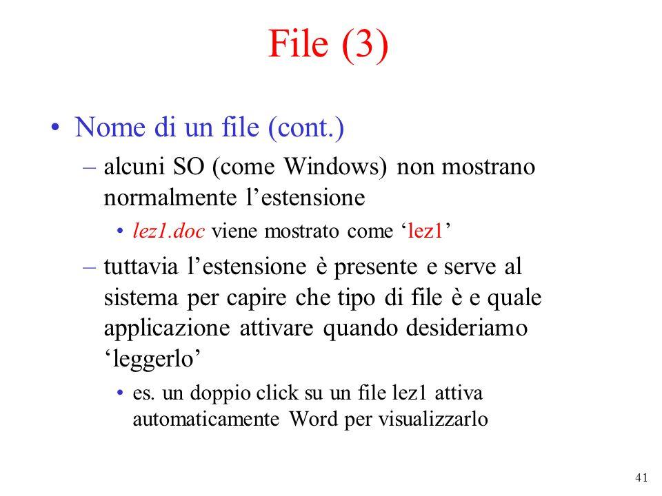 41 File (3) Nome di un file (cont.) –alcuni SO (come Windows) non mostrano normalmente l'estensione lez1.doc viene mostrato come 'lez1' –tuttavia l'estensione è presente e serve al sistema per capire che tipo di file è e quale applicazione attivare quando desideriamo 'leggerlo' es.