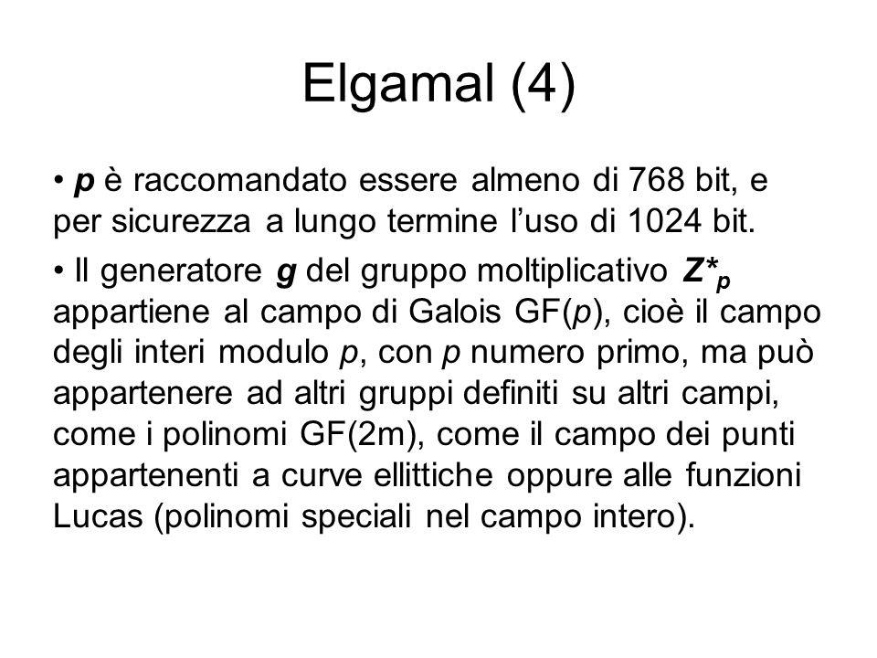 Elgamal (4) p è raccomandato essere almeno di 768 bit, e per sicurezza a lungo termine l'uso di 1024 bit.
