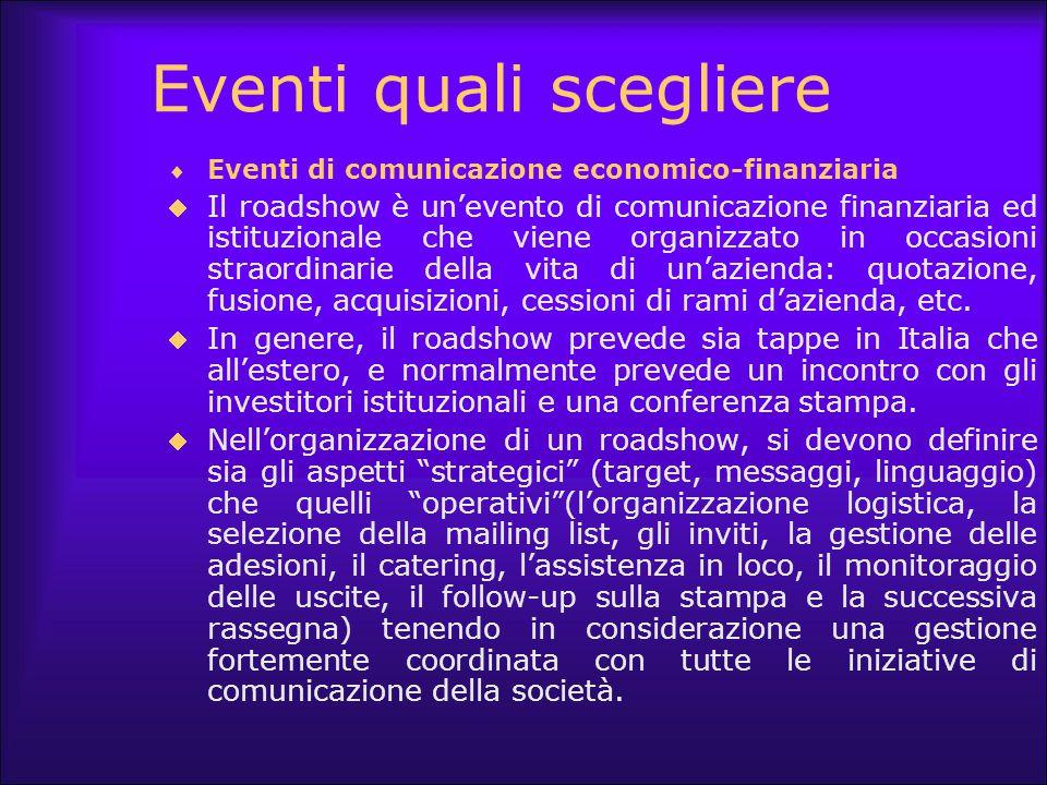 Eventi quali scegliere  Eventi di comunicazione economico-finanziaria  Il roadshow è un'evento di comunicazione finanziaria ed istituzionale che vie