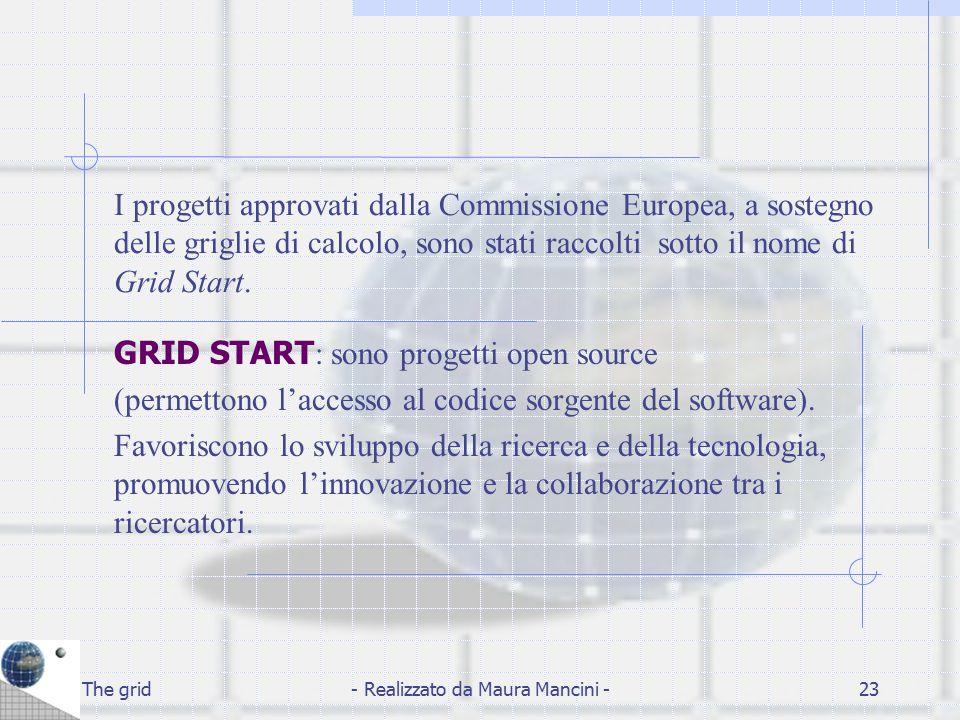 The grid- Realizzato da Maura Mancini -23 I progetti approvati dalla Commissione Europea, a sostegno delle griglie di calcolo, sono stati raccolti sot