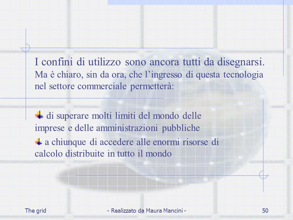The grid- Realizzato da Maura Mancini -50 I confini di utilizzo sono ancora tutti da disegnarsi. Ma è chiaro, sin da ora, che l'ingresso di questa tec