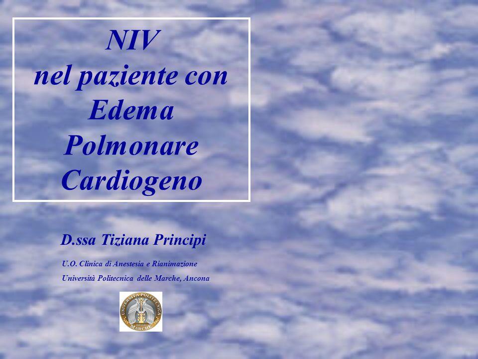 NIV nel paziente con Edema Polmonare Cardiogeno D.ssa Tiziana Principi U.O.