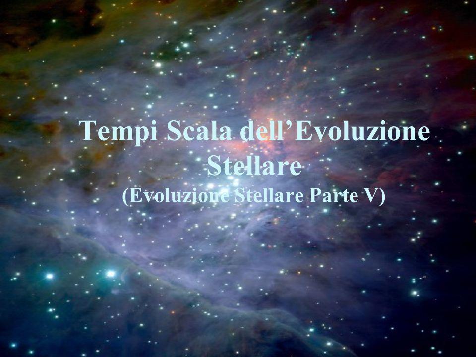 Tempi Scala dell'Evoluzione Stellare (Evoluzione Stellare Parte V)
