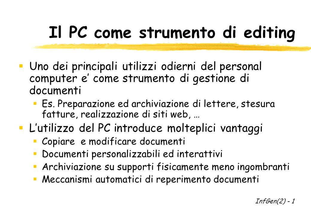 Il PC come strumento di editing  Uno dei principali utilizzi odierni del personal computer e' come strumento di gestione di documenti  Es.