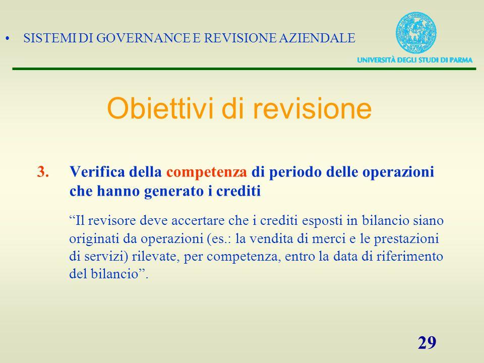 """SISTEMI DI GOVERNANCE E REVISIONE AZIENDALE 29 3.Verifica della competenza di periodo delle operazioni che hanno generato i crediti """"Il revisore deve"""