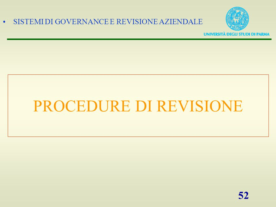 SISTEMI DI GOVERNANCE E REVISIONE AZIENDALE 52 PROCEDURE DI REVISIONE