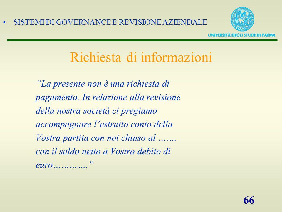 """SISTEMI DI GOVERNANCE E REVISIONE AZIENDALE 66 Richiesta di informazioni """"La presente non è una richiesta di pagamento. In relazione alla revisione de"""