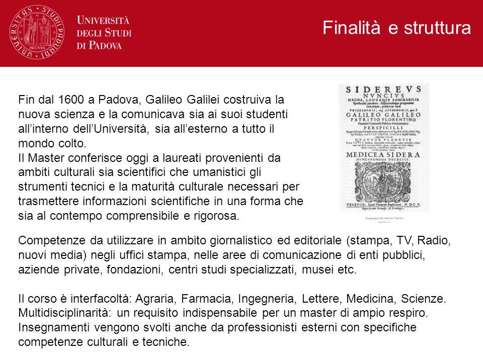 Fin dal 1600 a Padova, Galileo Galilei costruiva la nuova scienza e la comunicava sia ai suoi studenti all'interno dell'Università, sia all'esterno a tutto il mondo colto.