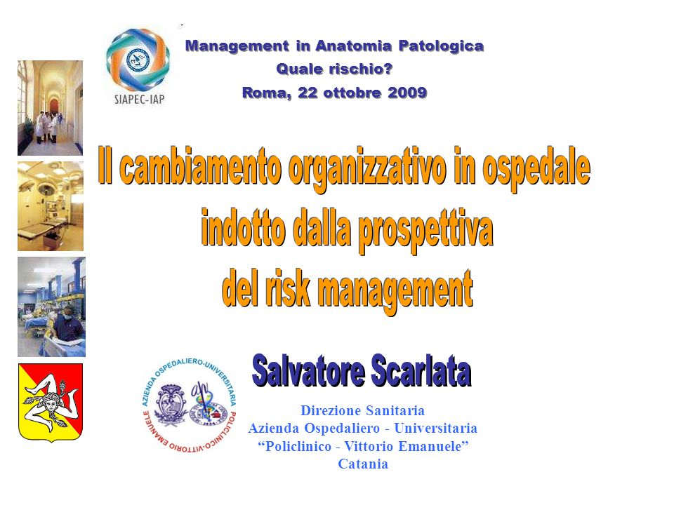 Management in Anatomia Patologica Quale rischio? Roma, 22 ottobre 2009 Management in Anatomia Patologica Quale rischio? Roma, 22 ottobre 2009 Direzion