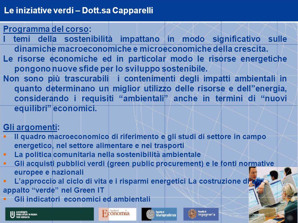 Le iniziative verdi – Dott.sa Capparelli Programma del corso: I temi della sostenibilità impattano in modo significativo sulle dinamiche macroeconomiche e microeconomiche della crescita.
