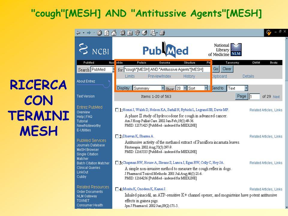 cough [MESH] AND Antitussive Agents [MESH] RICERCA CON TERMINI MESH