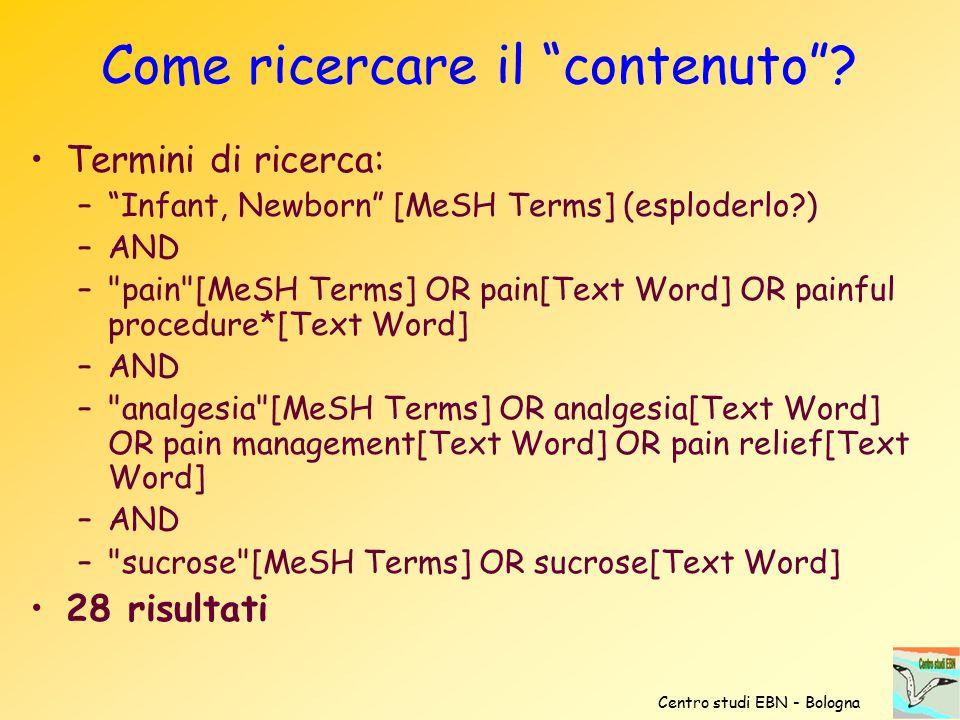 """Come ricercare il """"contenuto""""? Termini di ricerca: –""""Infant, Newborn"""" [MeSH Terms] (esploderlo?) –AND –"""