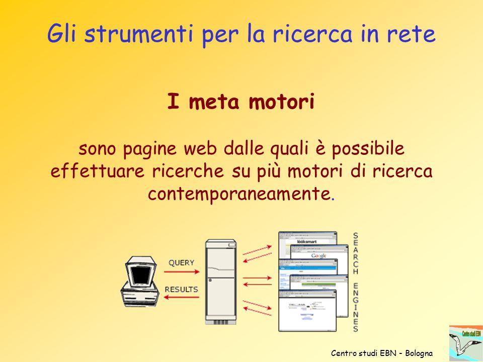 Gli strumenti per la ricerca in rete I meta motori sono pagine web dalle quali è possibile effettuare ricerche su più motori di ricerca contemporaneam