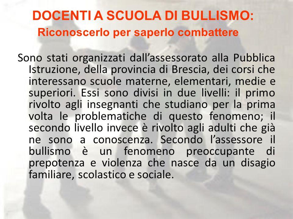 Sono stati organizzati dall'assessorato alla Pubblica Istruzione, della provincia di Brescia, dei corsi che interessano scuole materne, elementari, medie e superiori.