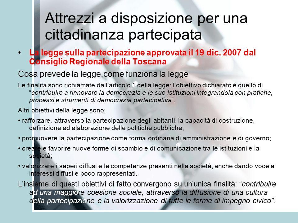 Attrezzi a disposizione per una cittadinanza partecipata La legge sulla partecipazione approvata il 19 dic.