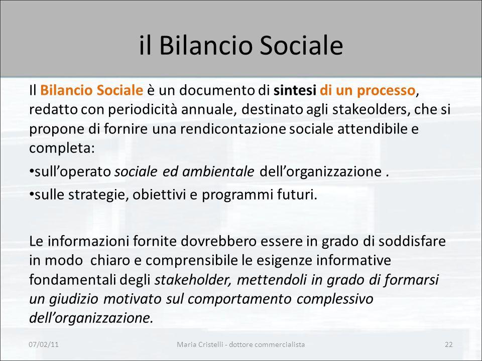 il Bilancio Sociale Il Bilancio Sociale è un documento di sintesi di un processo, redatto con periodicità annuale, destinato agli stakeolders, che si